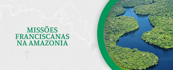 Missões Franciscanas na Amazônia